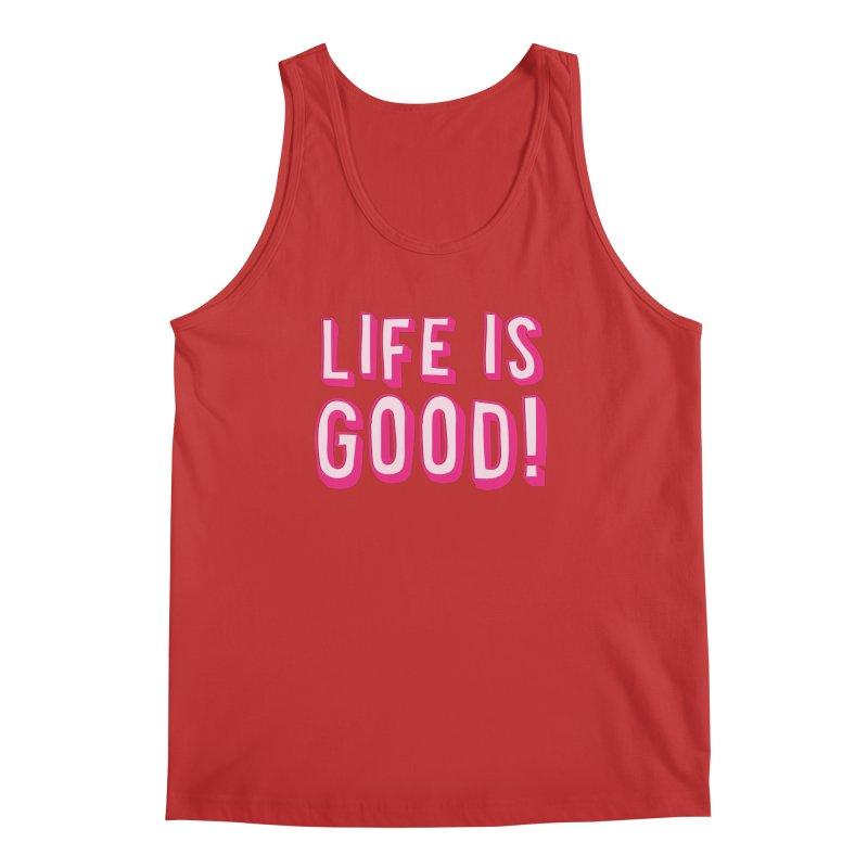 LIFE is good! Men's Tank by JAZZYDEVIL DESIGNZ