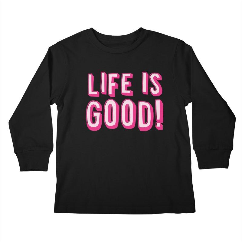 LIFE is good! Kids Longsleeve T-Shirt by JAZZYDEVIL DESIGNZ