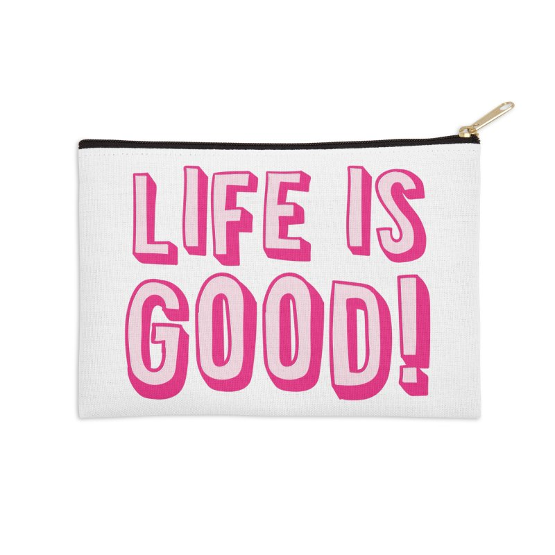 LIFE is good! Accessories Zip Pouch by JAZZYDEVIL DESIGNZ