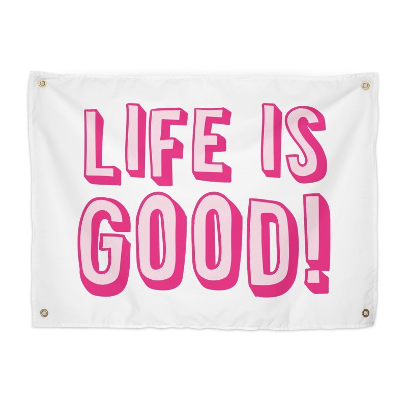LIFE is good! Home Tapestry by JAZZYDEVIL DESIGNZ