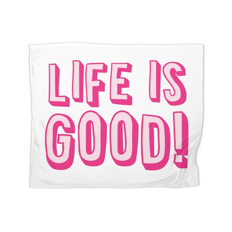 LIFE is good! Home Blanket by JAZZYDEVIL DESIGNZ