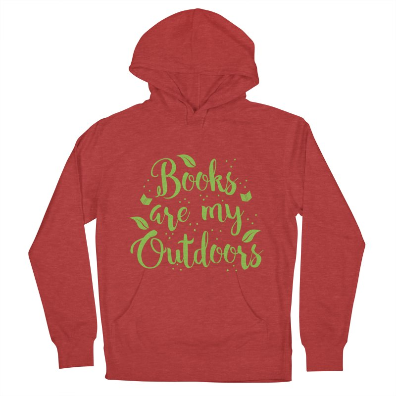 Books are my outdoors Women's Pullover Hoody by JAZZYDEVIL DESIGNZ