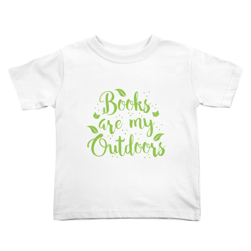 Books are my outdoors Kids Toddler T-Shirt by JAZZYDEVIL DESIGNZ