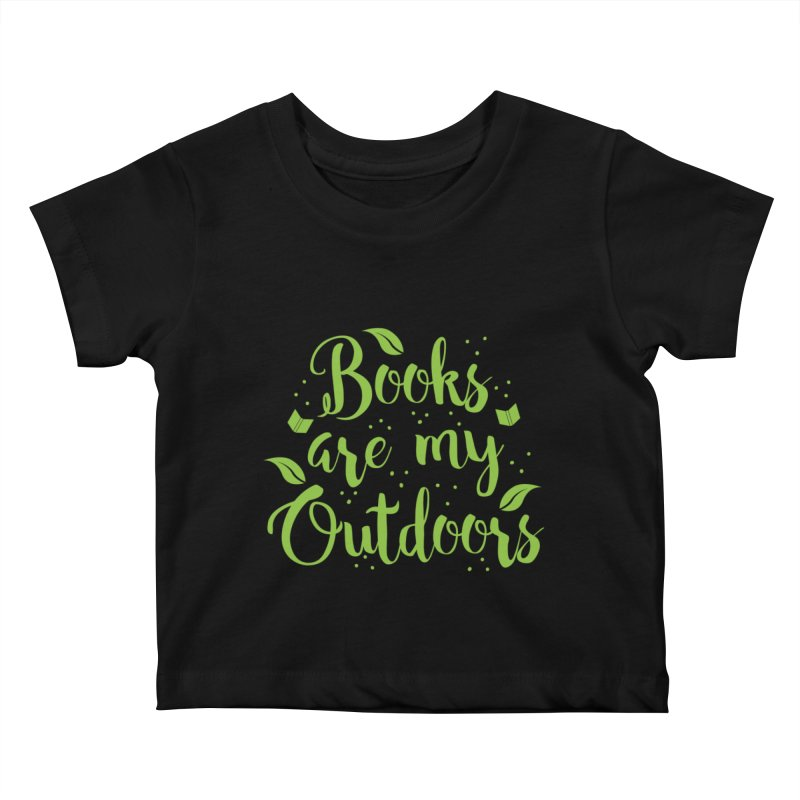 Books are my outdoors Kids Baby T-Shirt by JAZZYDEVIL DESIGNZ