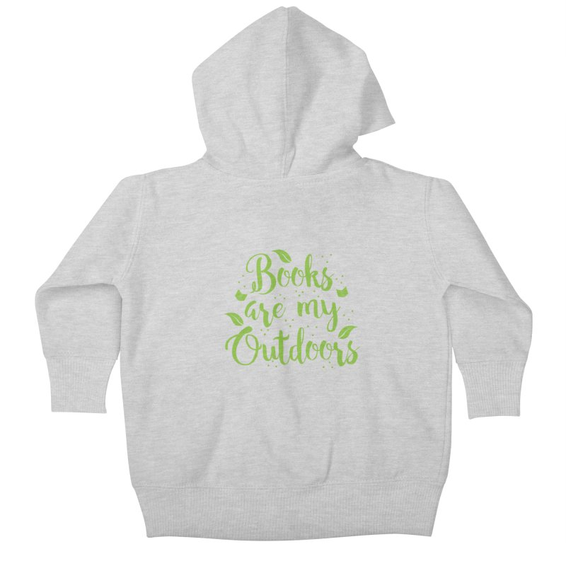 Books are my outdoors Kids Baby Zip-Up Hoody by JAZZYDEVIL DESIGNZ