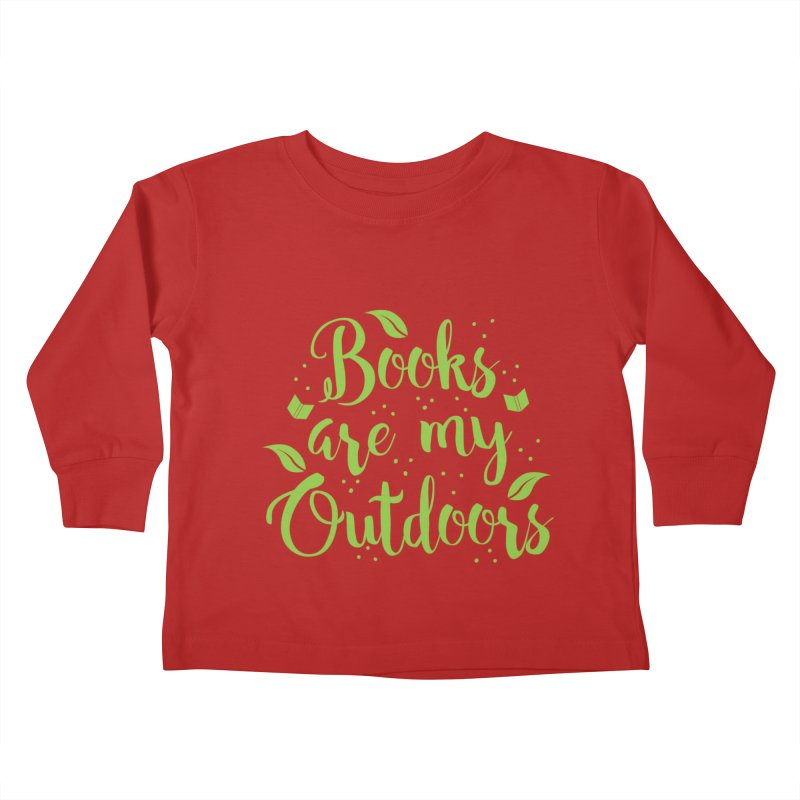 Books are my outdoors Kids Toddler Longsleeve T-Shirt by JAZZYDEVIL DESIGNZ