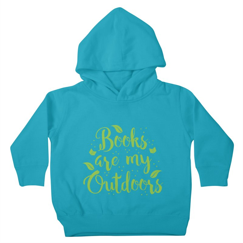 Books are my outdoors Kids Toddler Pullover Hoody by JAZZYDEVIL DESIGNZ