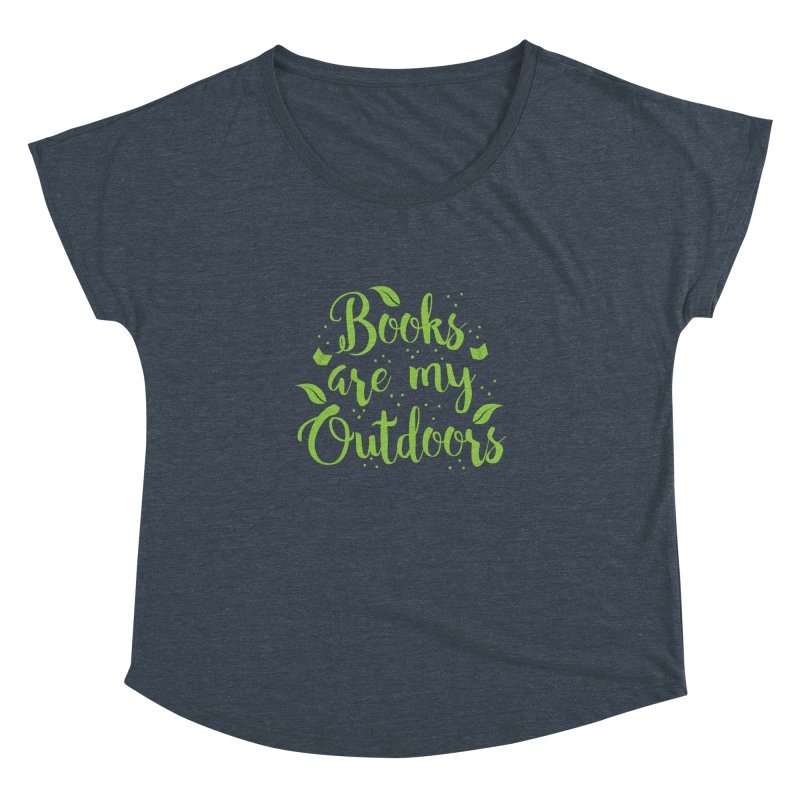 Books are my outdoors Women's Dolman by JAZZYDEVIL DESIGNZ