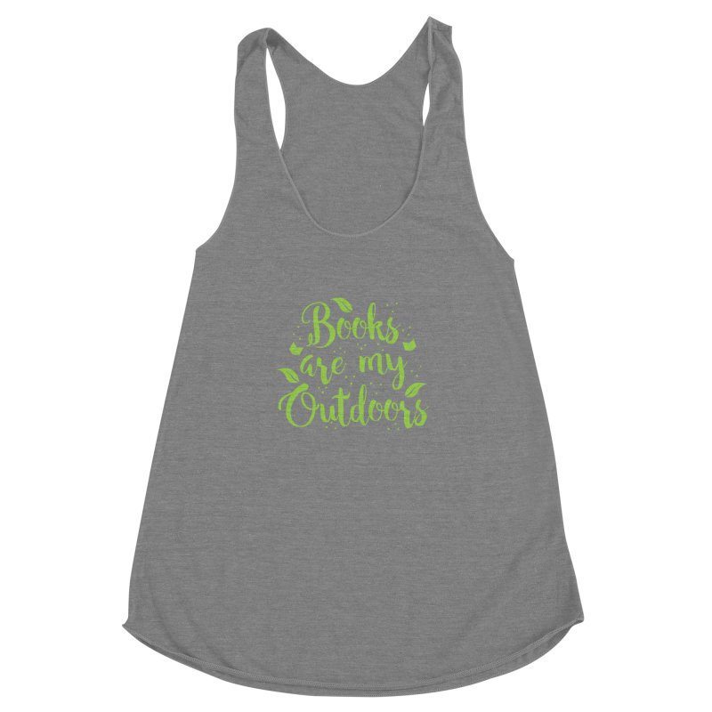 Books are my outdoors Women's Racerback Triblend Tank by JAZZYDEVIL DESIGNZ