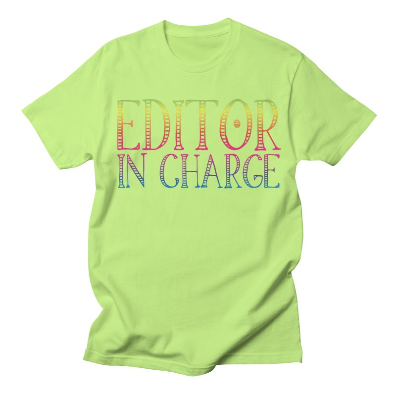 Editor in charge Women's Unisex T-Shirt by JAZZYDEVIL DESIGNZ