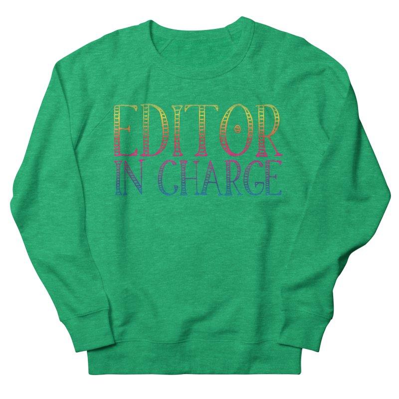 Editor in charge Women's Sweatshirt by JAZZYDEVIL DESIGNZ