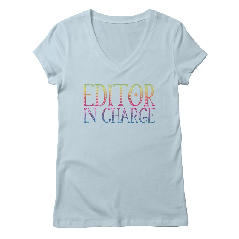 Editor in charge Women's V-Neck by JAZZYDEVIL DESIGNZ