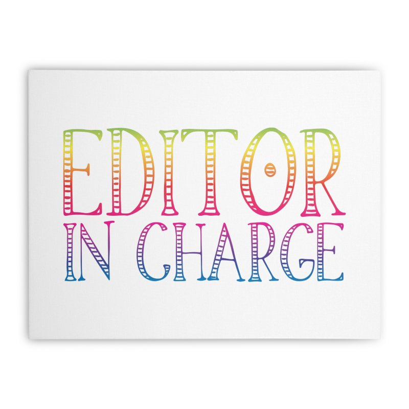 Editor in charge Home Stretched Canvas by JAZZYDEVIL DESIGNZ