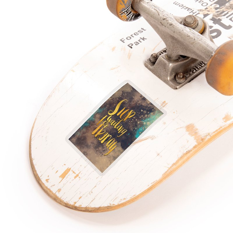 Stop waiting for friday Accessories Sticker by jbjart Artist Shop