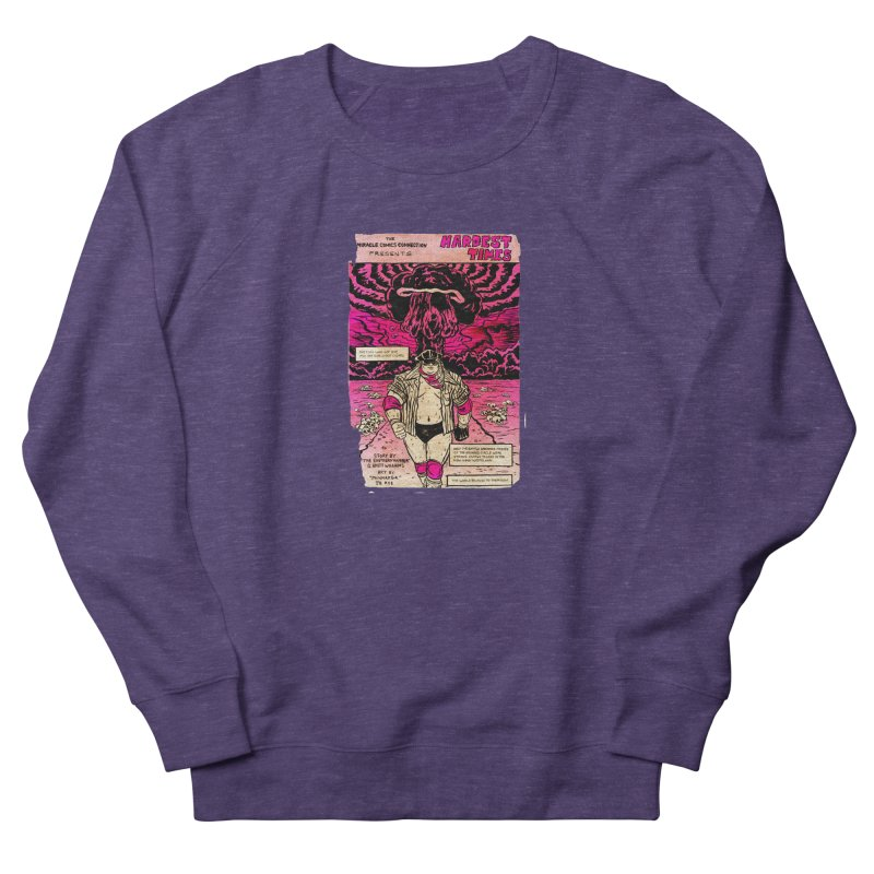 Hardest Times Men's French Terry Sweatshirt by JB Roe Artist Shop