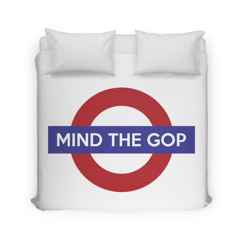 Mind The GOP Home Duvet by J D STONE