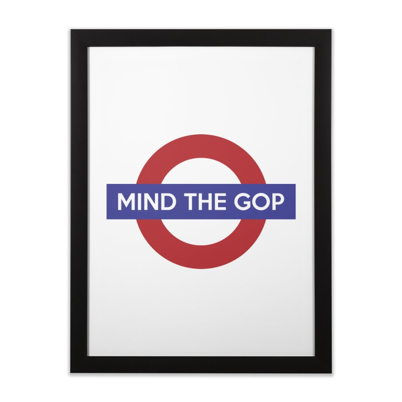 Mind The GOP Home Framed Fine Art Print by J D STONE