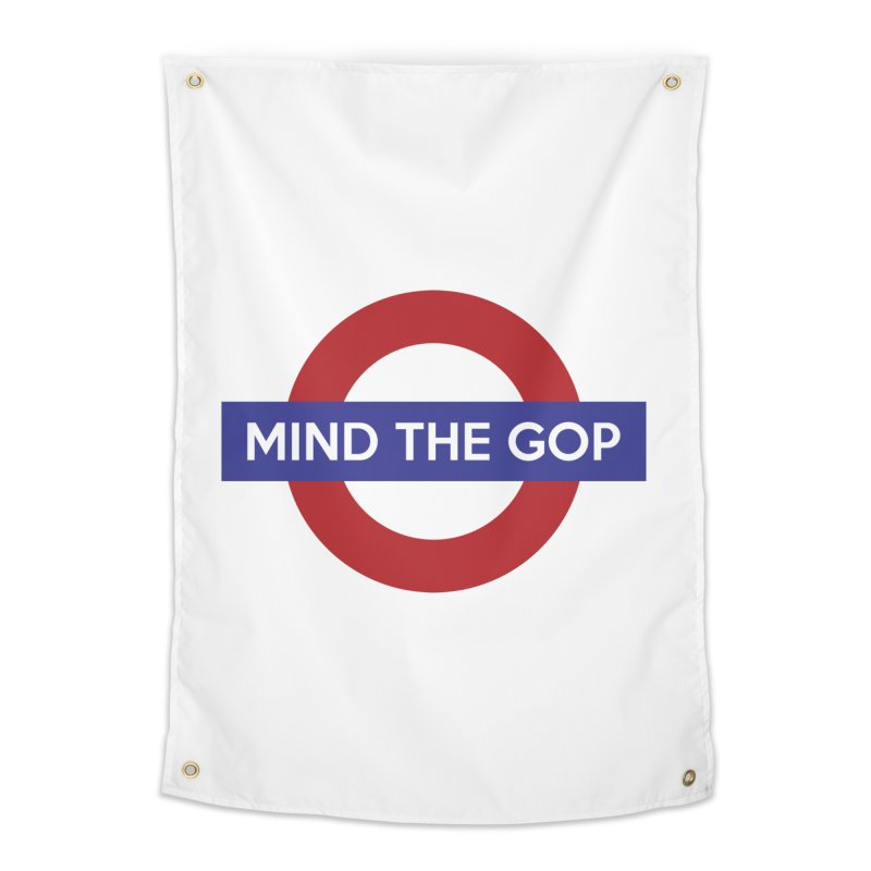 Mind The GOP Home Tapestry by J D STONE
