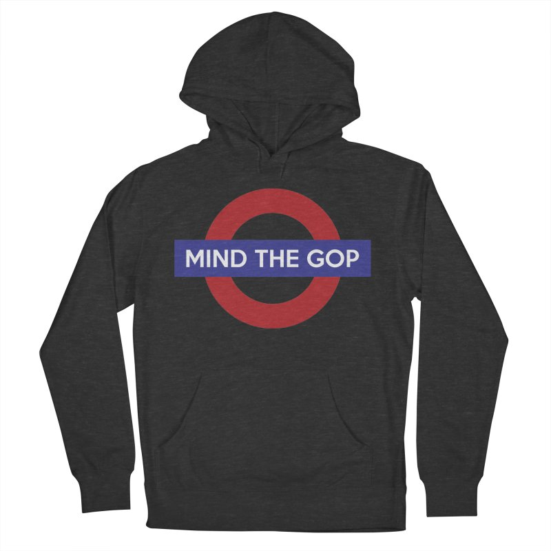 Mind The GOP Women's Pullover Hoody by J D STONE