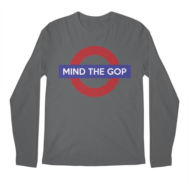 Mind The GOP Men's Longsleeve T-Shirt by J D STONE