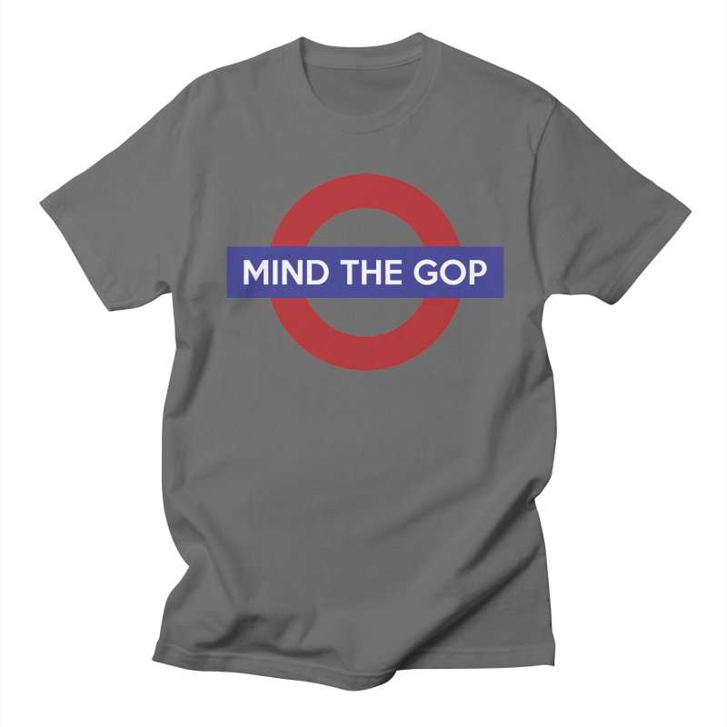 Mind The GOP Men's T-shirt by J D STONE