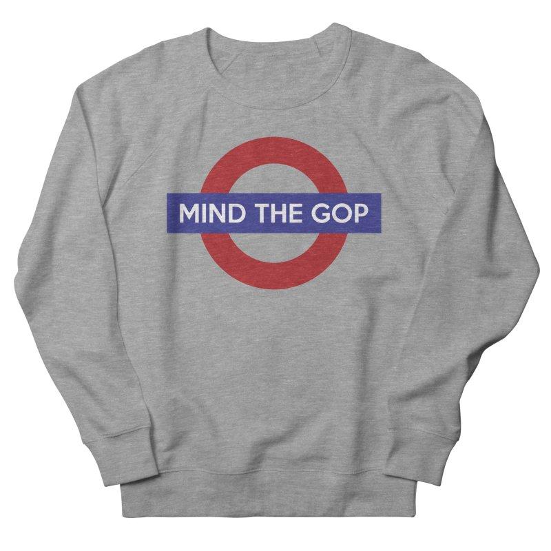 Mind The GOP Women's Sweatshirt by J D STONE