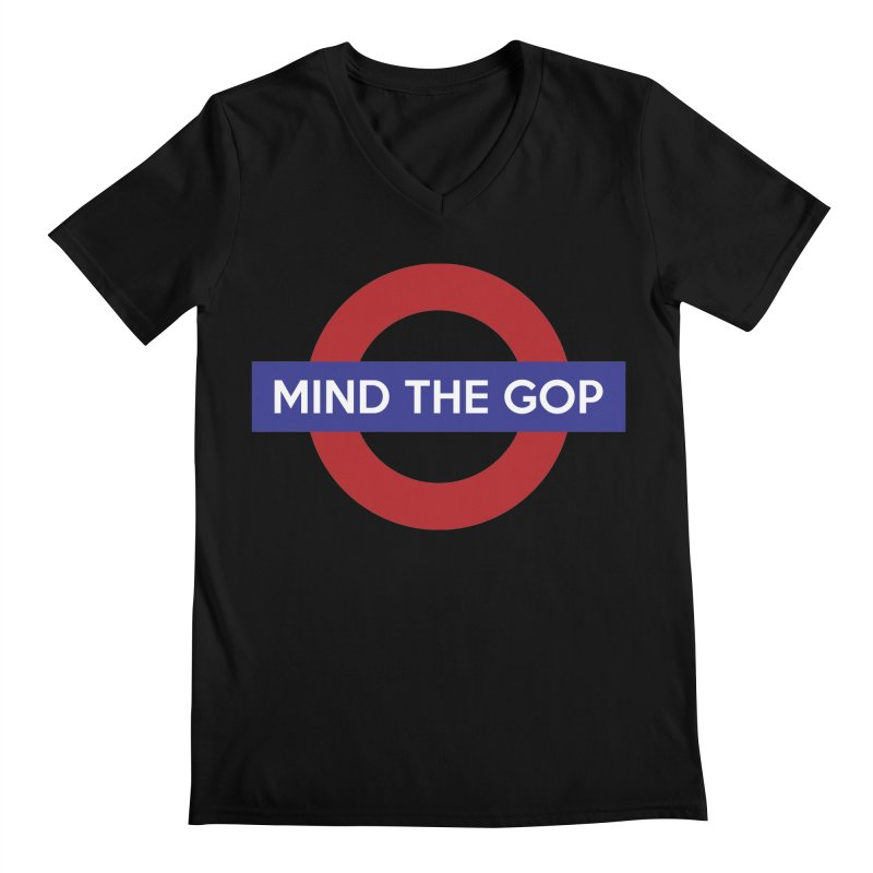 Mind The GOP Men's V-Neck by J D STONE