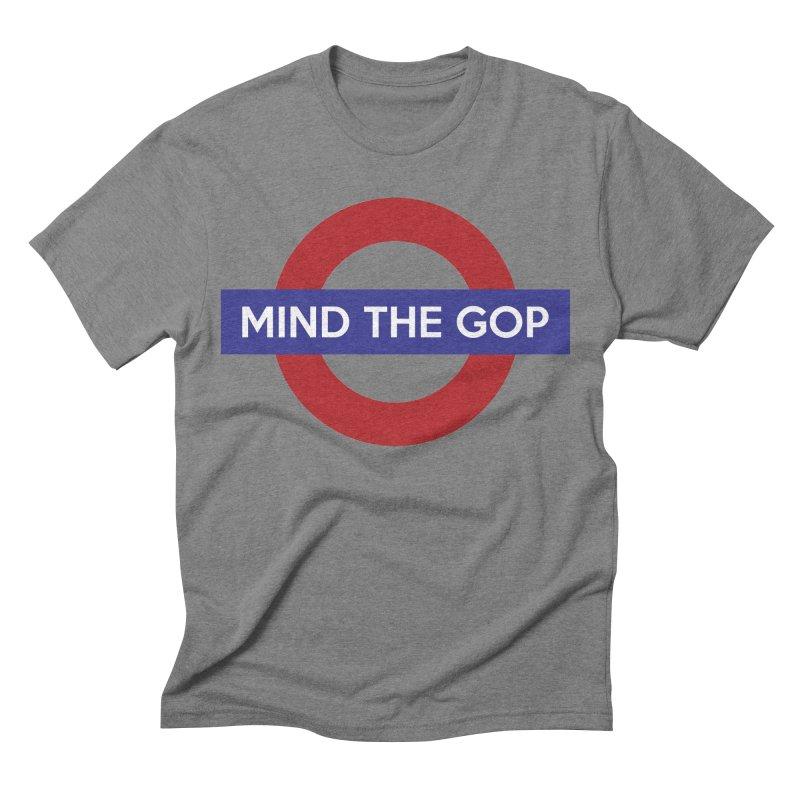 Mind The GOP Men's Triblend T-shirt by J D STONE