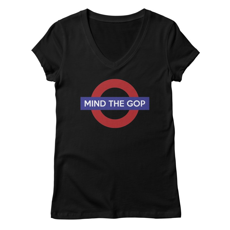 Mind The GOP Women's V-Neck by J D STONE
