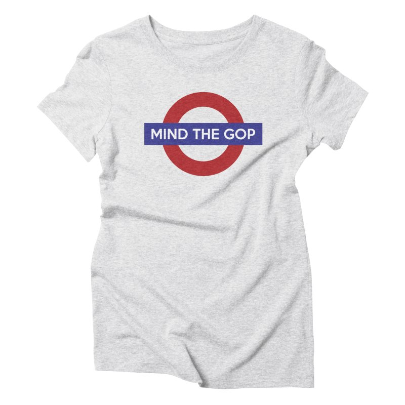 Mind The GOP Women's Triblend T-Shirt by J D STONE