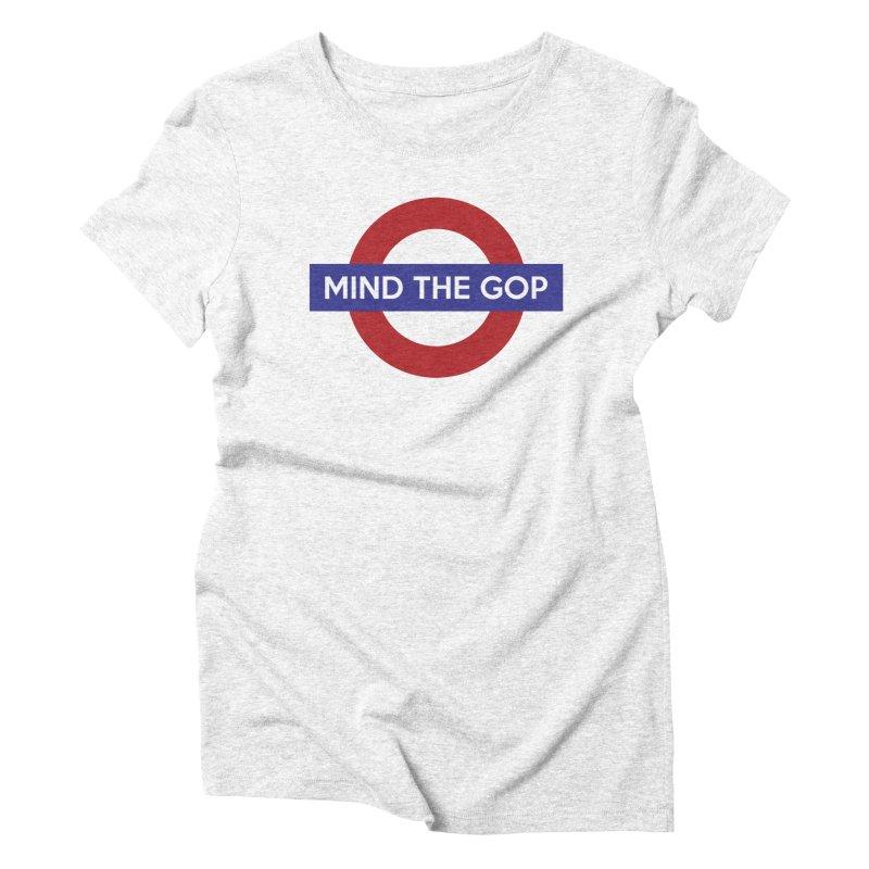 Mind The GOP Women's Triblend T-shirt by J D STONE