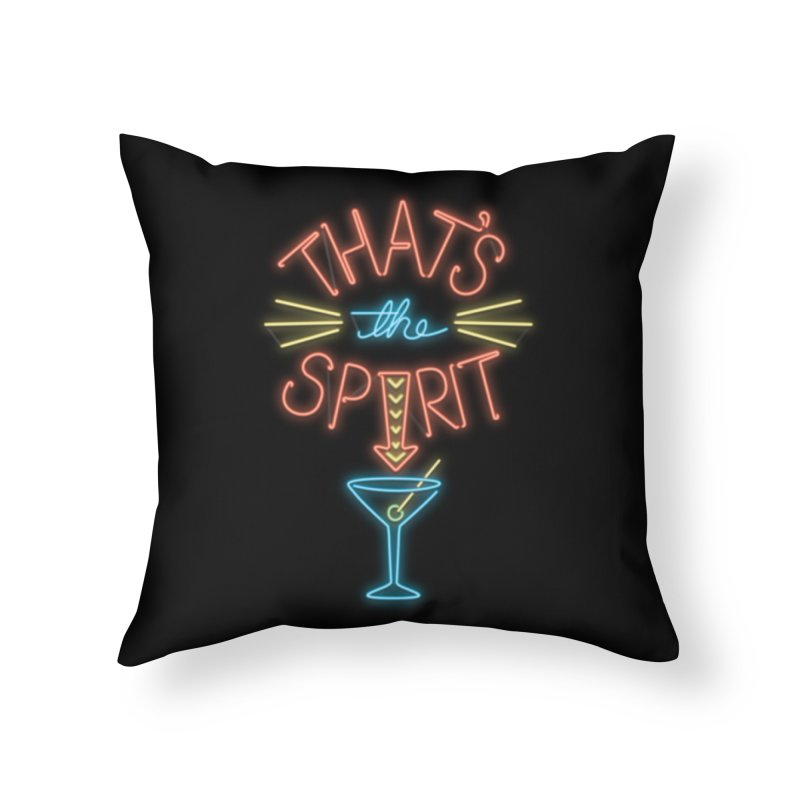 That's The Spirit Home Throw Pillow by J D STONE
