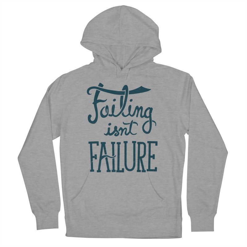 Failure Isn't Failing Men's Pullover Hoody by J D STONE