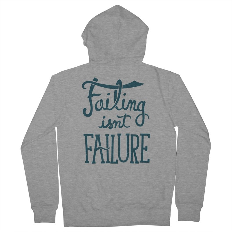 Failure Isn't Failing Women's Zip-Up Hoody by J D STONE