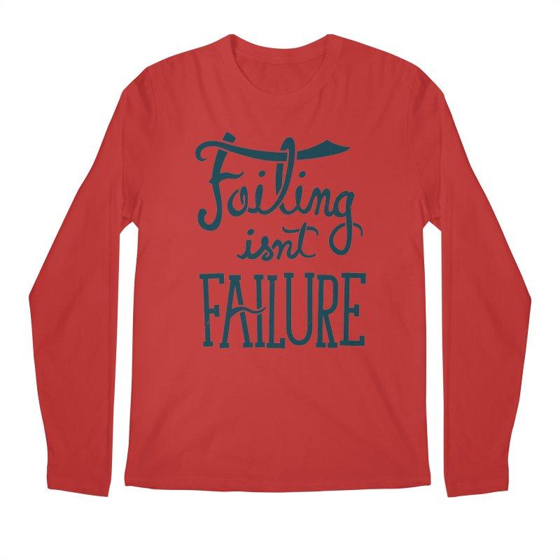 Failure Isn't Failing Men's Longsleeve T-Shirt by J D STONE