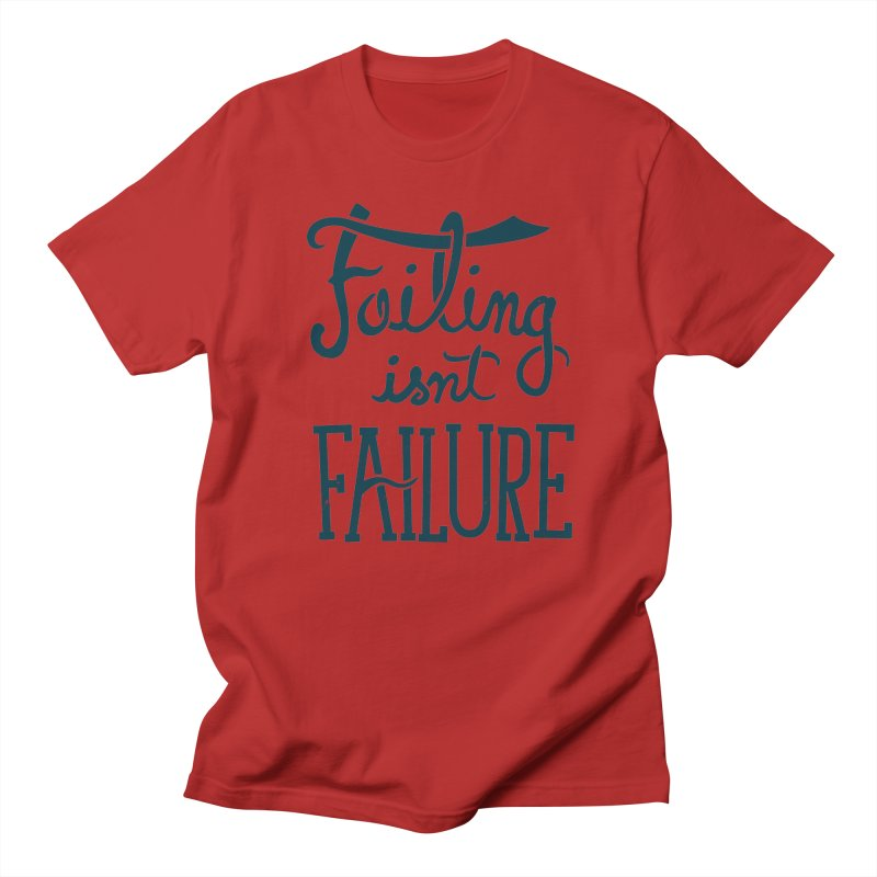 Failure Isn't Failing Men's T-shirt by J D STONE