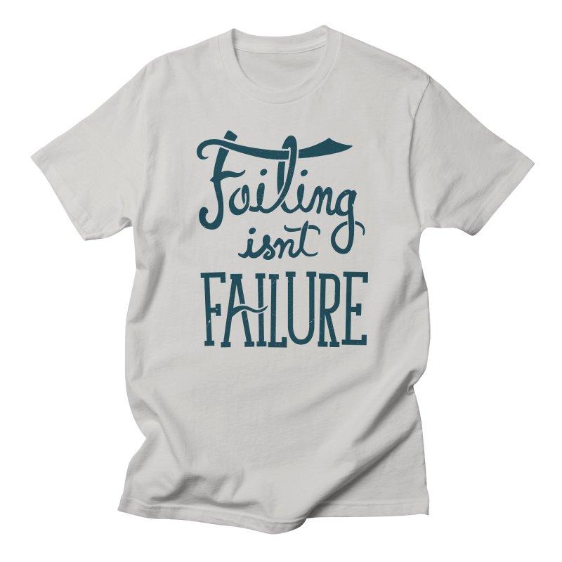 Failure Isn't Failing Men's T-shirt by J D STONE
