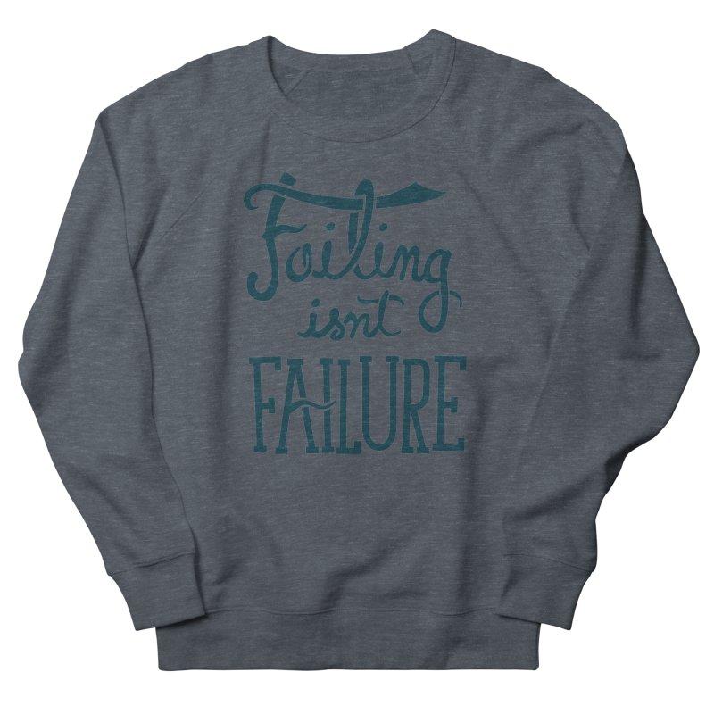 Failure Isn't Failing Men's Sweatshirt by J D STONE