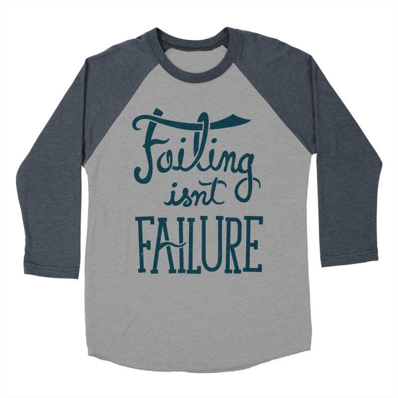 Failure Isn't Failing Women's Baseball Triblend T-Shirt by J D STONE