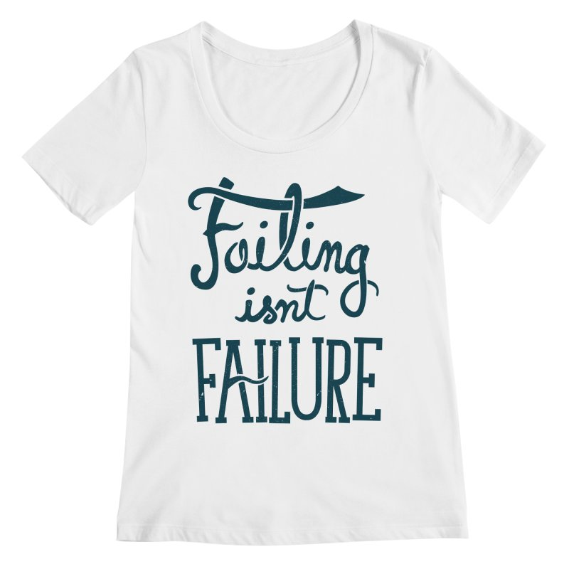 Failure Isn't Failing Women's Scoopneck by J D STONE