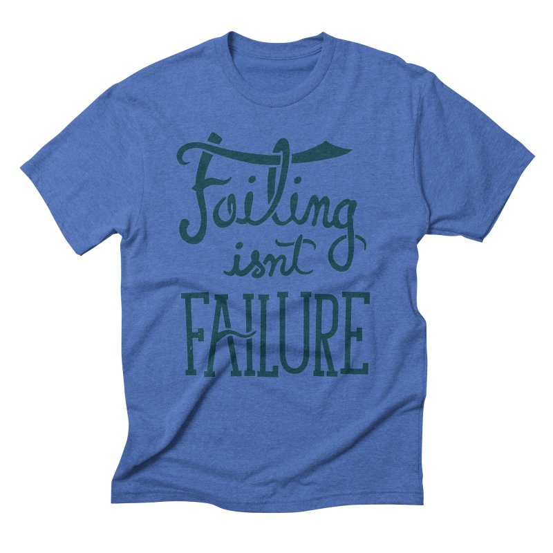 Failure Isn't Failing Men's Triblend T-shirt by J D STONE