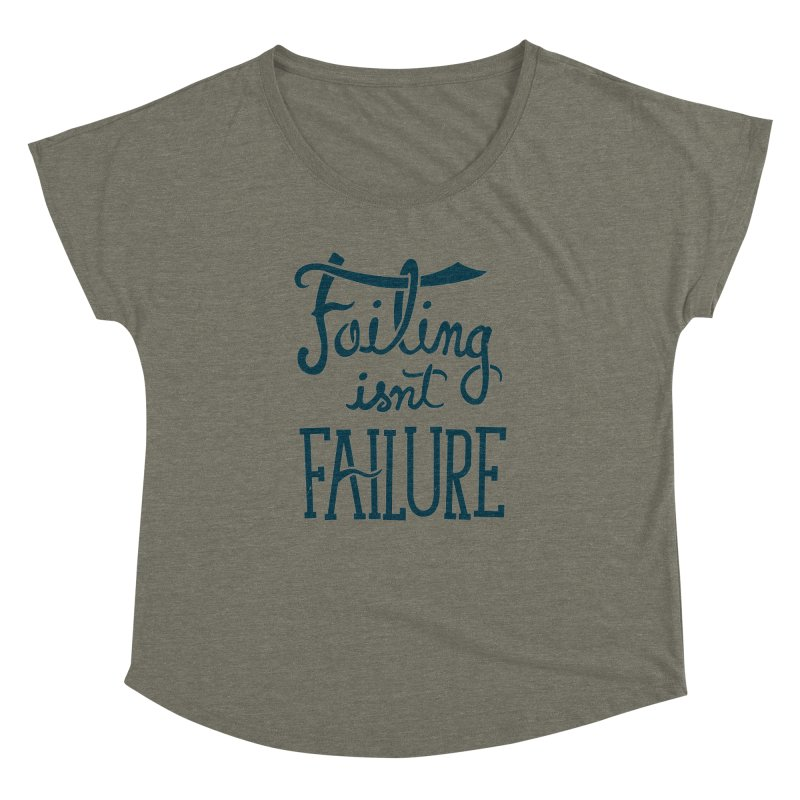 Failure Isn't Failing Women's Dolman by J D STONE