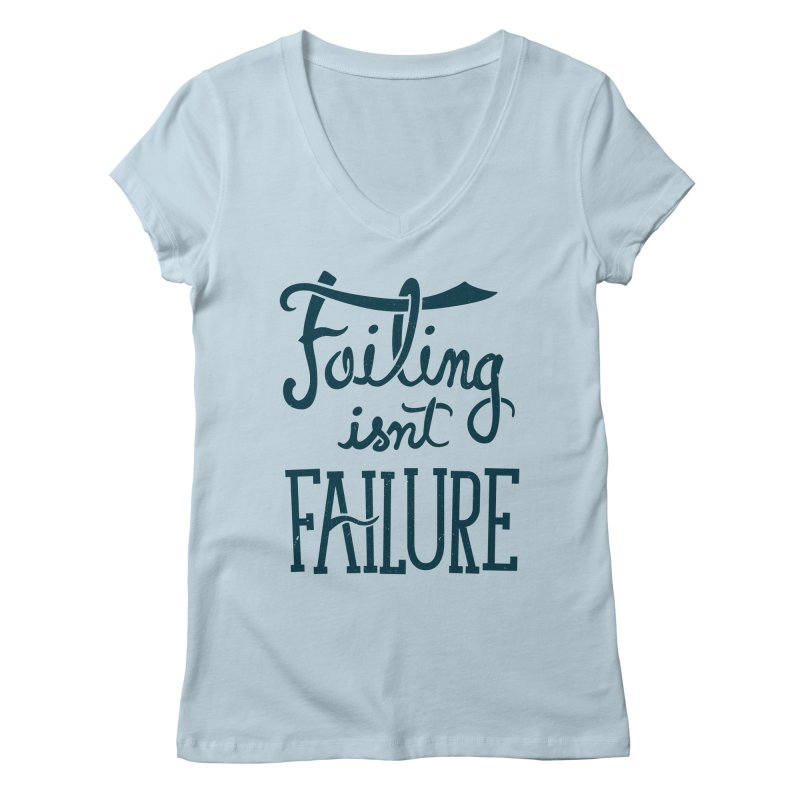 Failure Isn't Failing Women's V-Neck by J D STONE