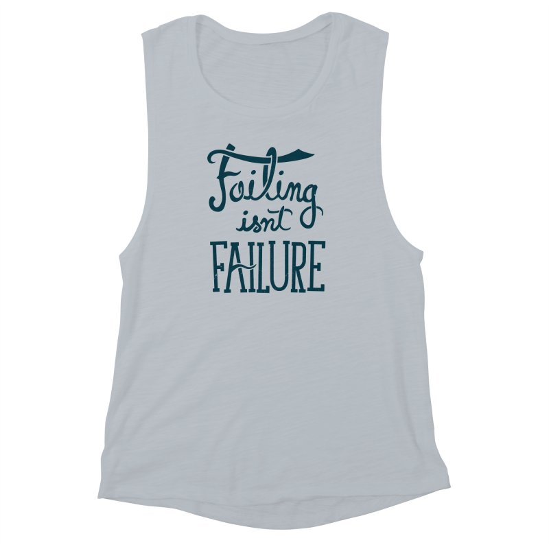 Failure Isn't Failing Women's Muscle Tank by J D STONE