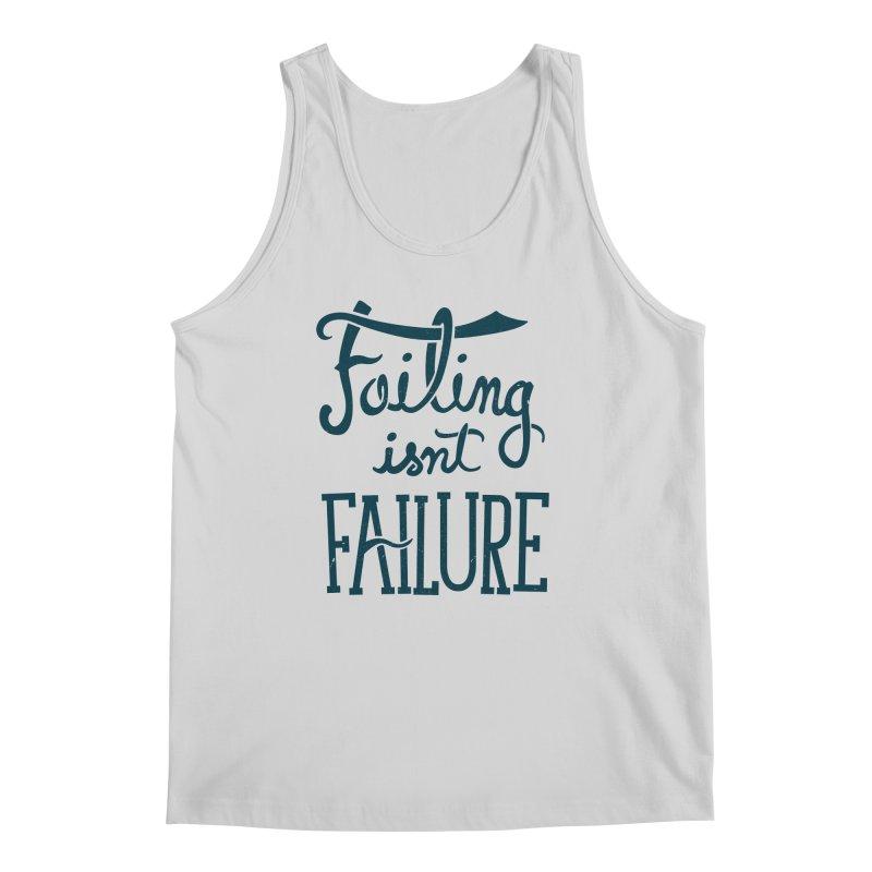 Failure Isn't Failing Men's Tank by J D STONE
