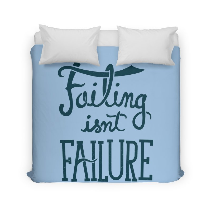 Failure Isn't Failing Home Duvet by J D STONE