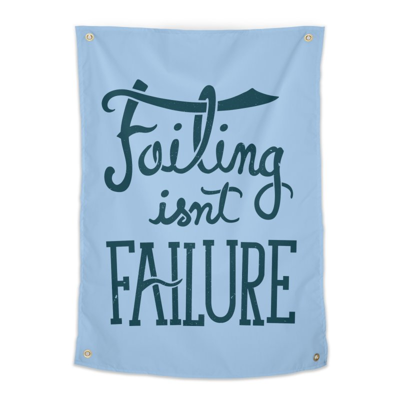 Failure Isn't Failing Home Tapestry by J D STONE