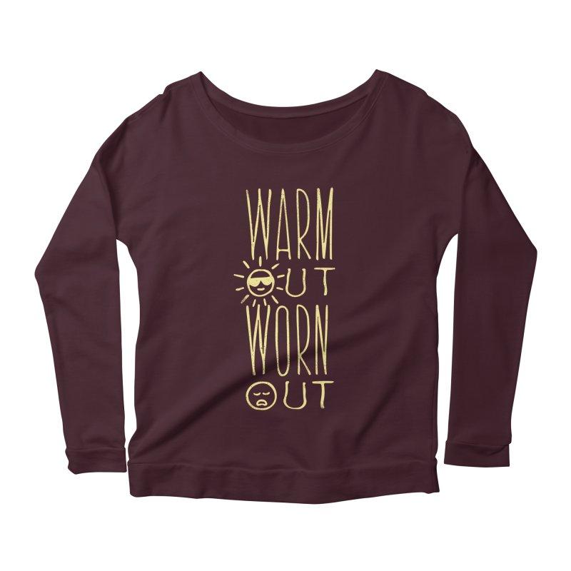 Worn Out Warm Out Women's Longsleeve Scoopneck  by J D STONE