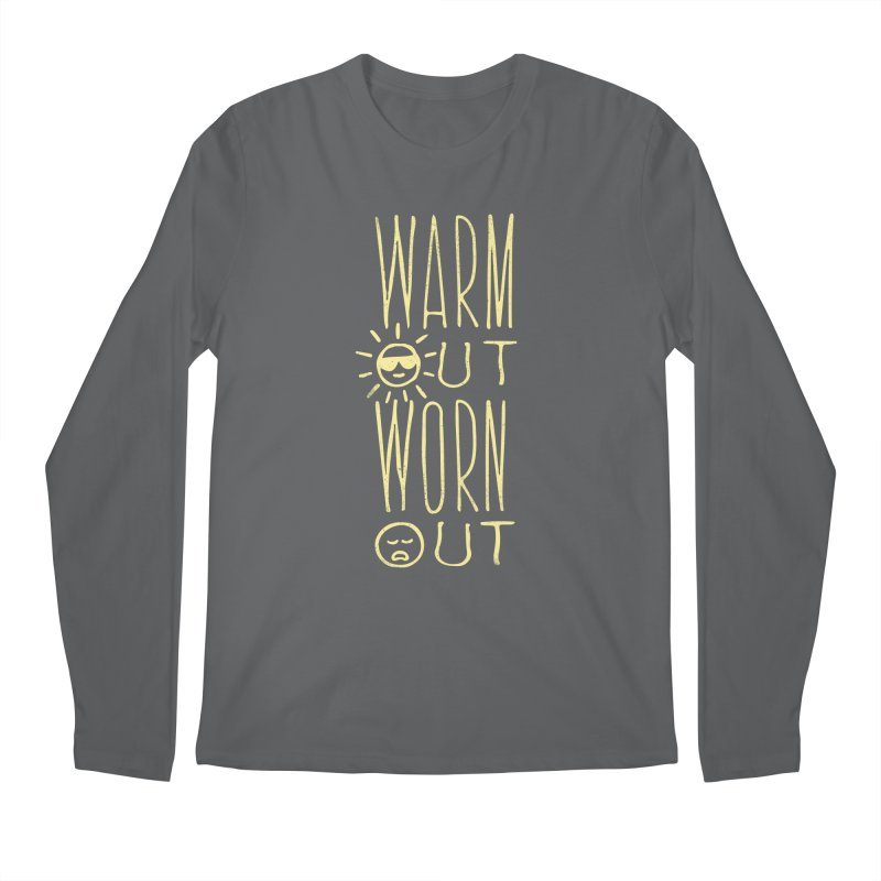 Worn Out Warm Out Men's Longsleeve T-Shirt by J D STONE
