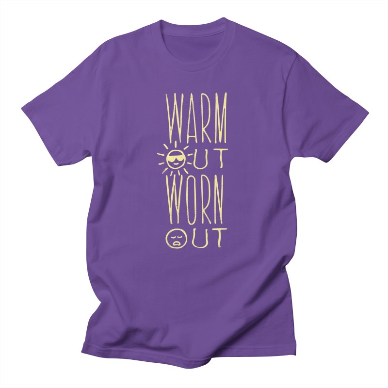 Worn Out Warm Out Men's T-Shirt by J D STONE